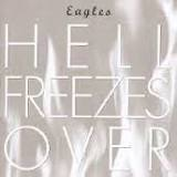 "Eagles Album: Hell freezes over - I so much better undestand ""The Eagles"" now..."
